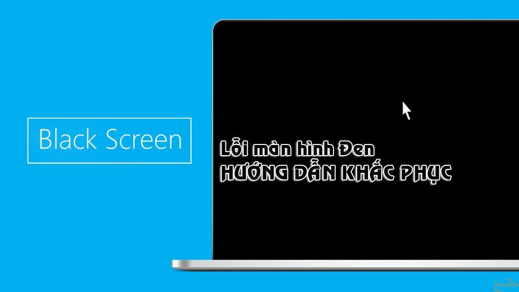 Sửa lỗi màn hình đen