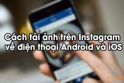 Hướng dẫn cách tải, lưu ảnh từ Instagram về điện thoại di động