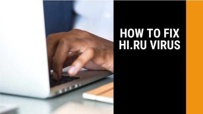 How To Fix The Hi.ru Virus