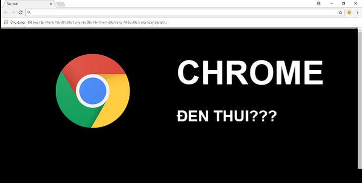 Sửa lỗi Google Chrome bị màn hình đen