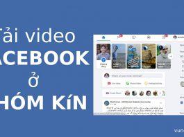 Tải video Facebook nhóm kín